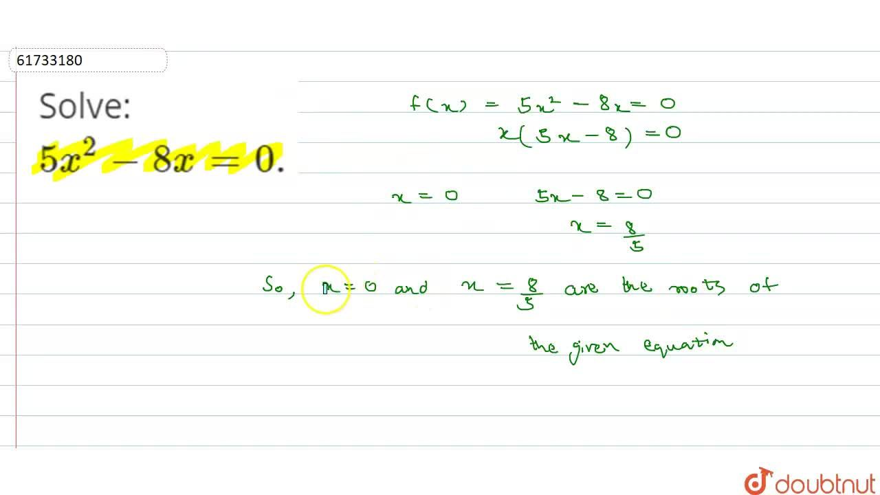 Solution for Solve: 5x^(2)-8x=0.