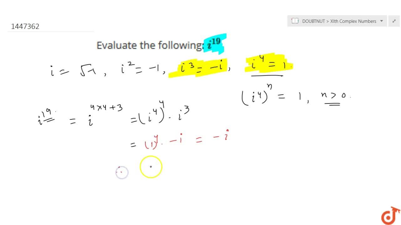 Solution for Evaluate the following: i^(19)