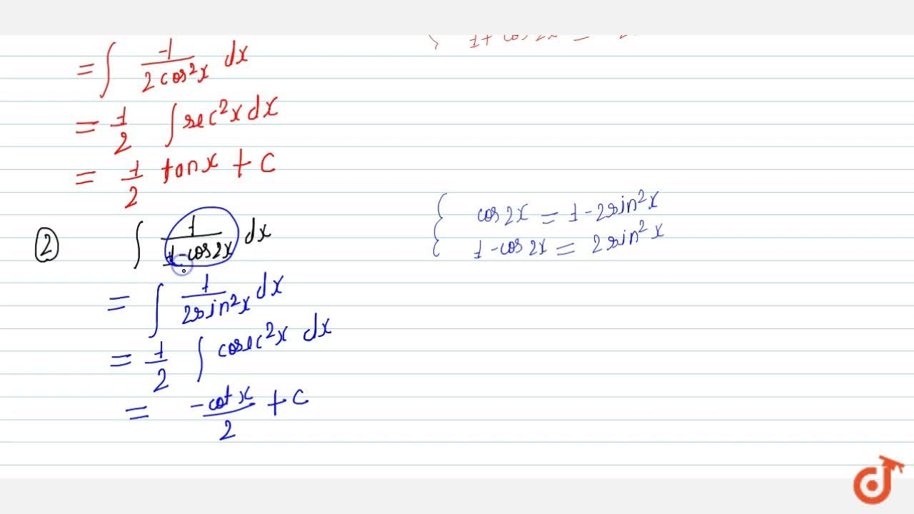 Solution for Evaluate: (i) int1,(1+cos2x)\ dx (ii) int1,(1-c