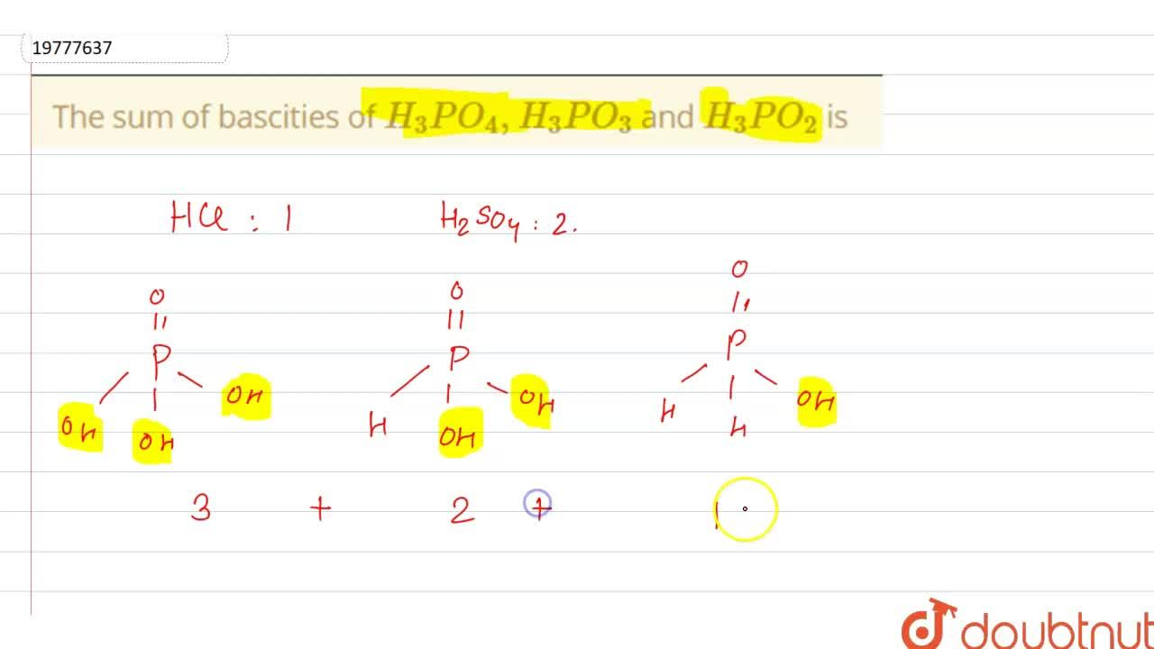 Solution for The sum of bascities of H_(3)PO_(4), H_(3)PO_(3)