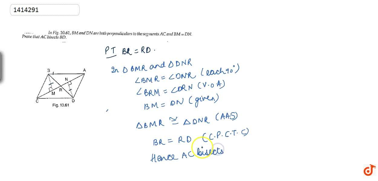In Figure, B M\ a n d\ D N are both perpendiculars   to the segments A C\ a n d\ B M=D N . Prove that A C\  bisects B D
