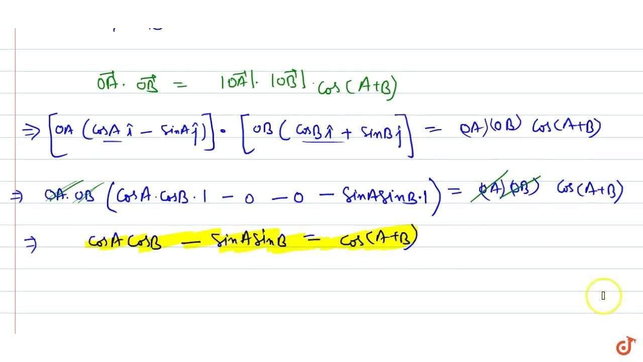 Prove by vector method that cos(A+B) = cosAcosB - sinAsinB