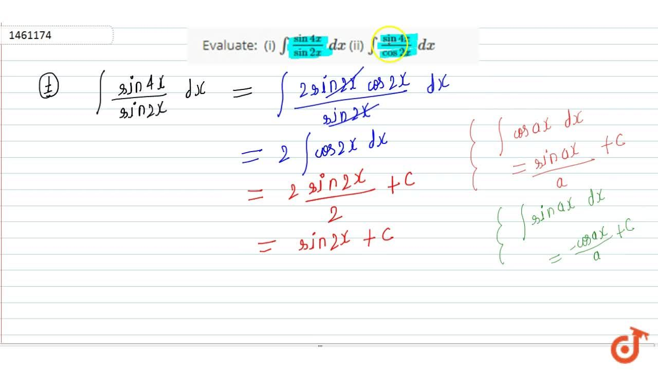 Solution for Evaluate: (i) int(sin4x),(sin2x)\ dx (ii) int(s