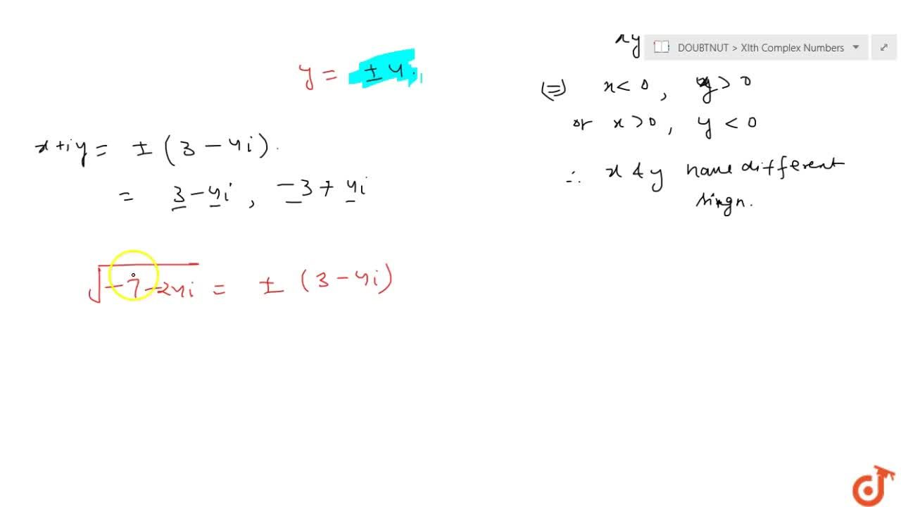 Find the square root of the following complex number: -7-24 i