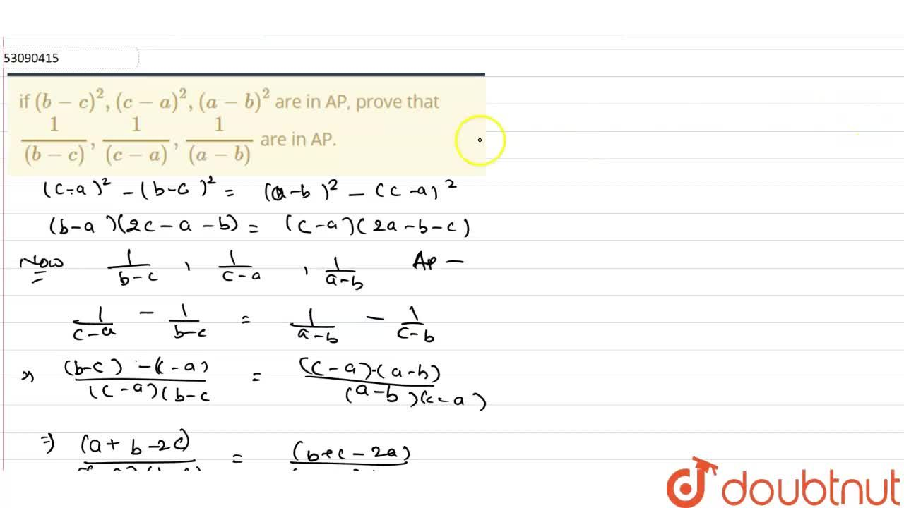 Solution for if  (b-c)^(2) , (c-a)^(2) ,(a-b)^(2) are in AP,
