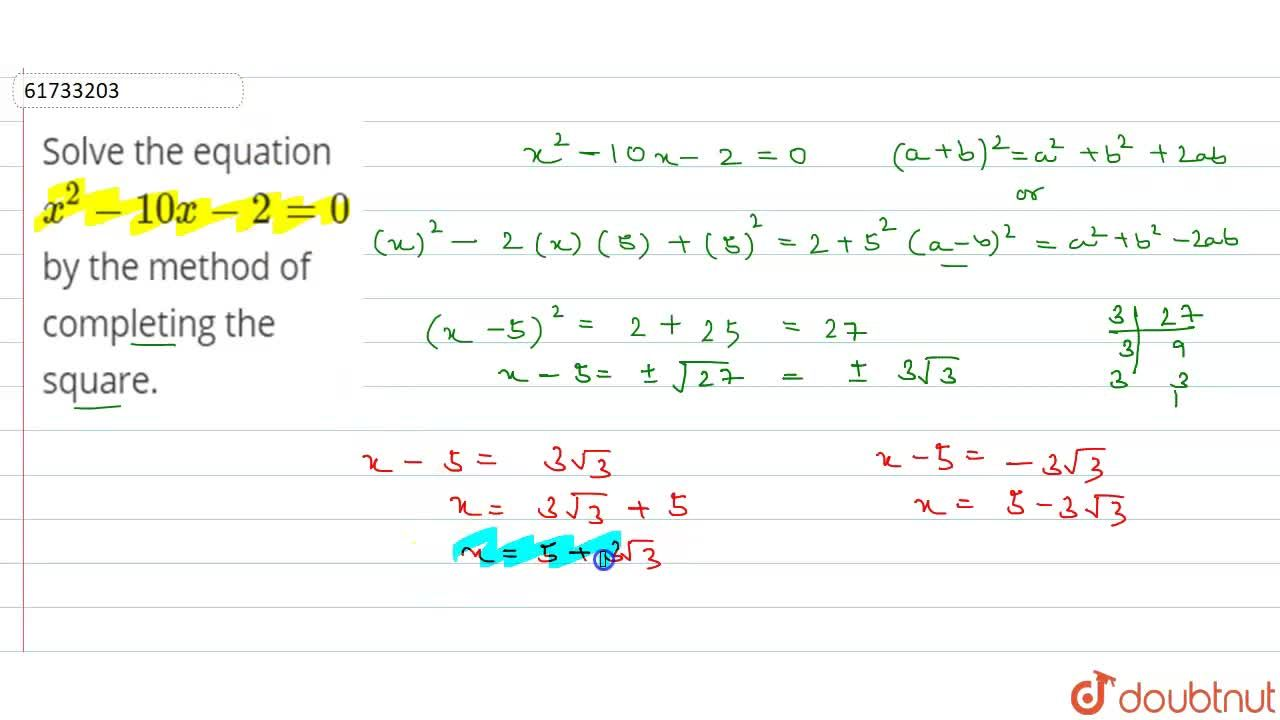 Solution for Solve the equation x^(2)-10x-2=0 by the method o