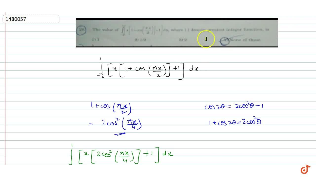 Solution for The value of int_(-g)^1 [x[1+cos((pix),2)]+1] dx,