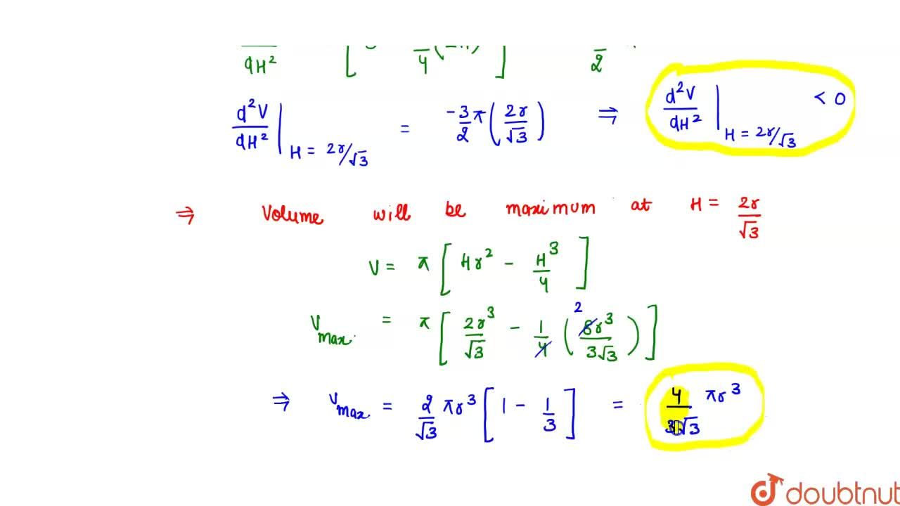 Solution for Find the   volume of the larges cylinder that can