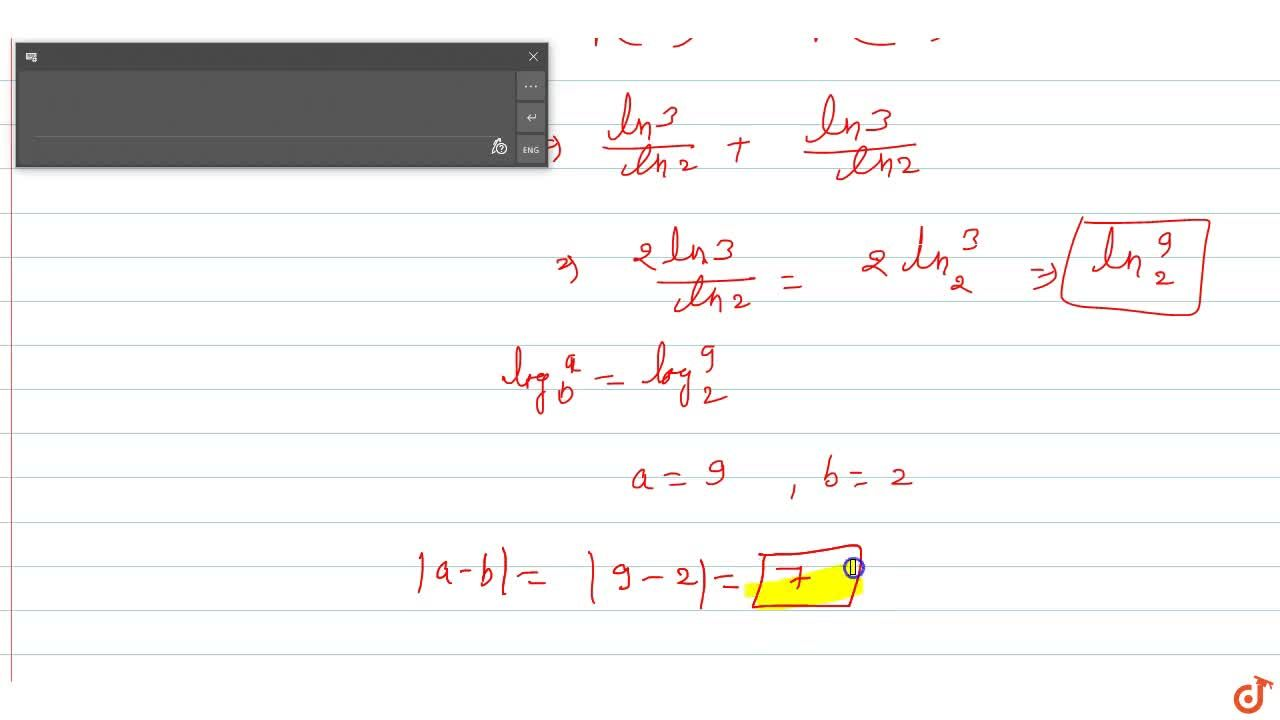 If x,y(x!=1) satisfy both the equation 2^(lnx) = 3^(lny) and (ln^2 x) = (ln^3y). The value of the expression sqrt(lny)+3sqrt(lnx) can be expressed as log_b a (where a, b in N). Then find the smallest value of |a-b|.