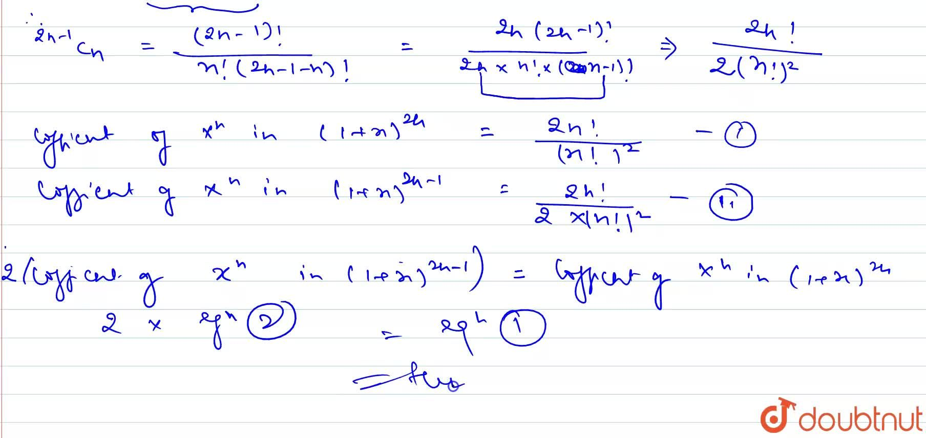 Prove that the  coefficient of x^(n) in the binomial expansion of (1+x)^(2n)  is twice the coefficient of x^(n) in the binomial expansion of (1+x)^(2n-1).
