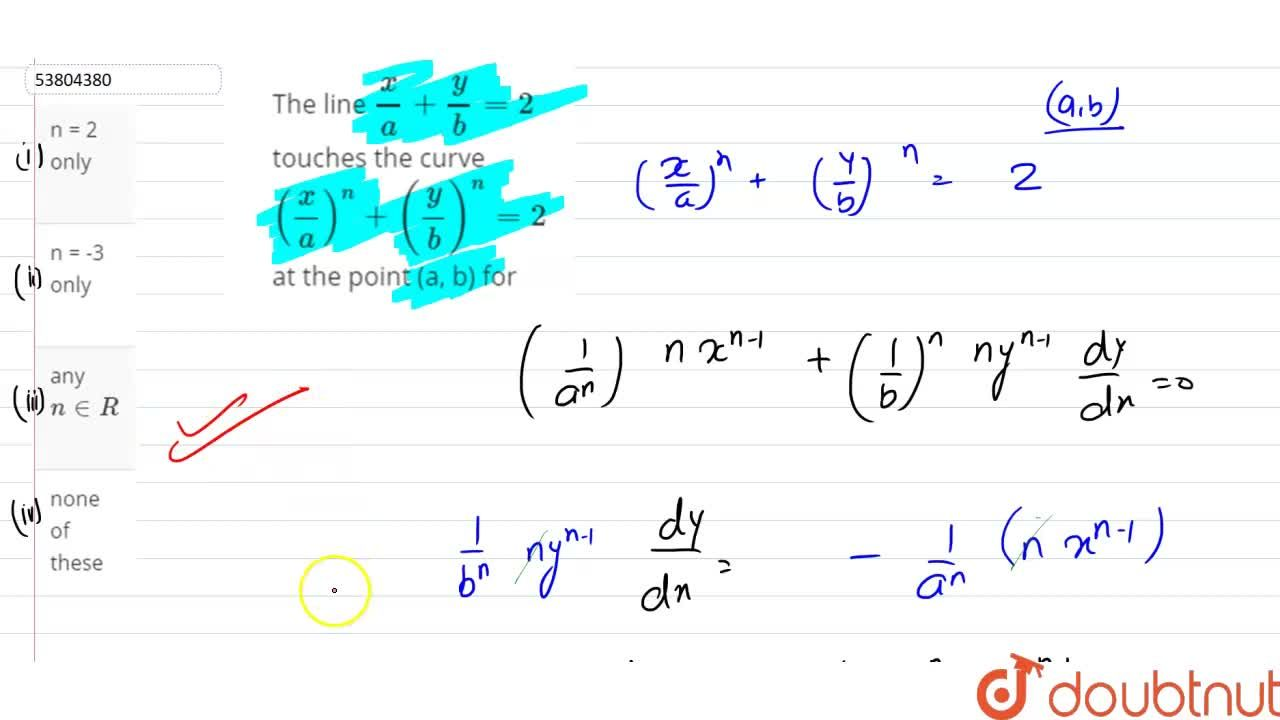 Solution for The line (x),(a)+(y),(b)=2 touches the curve ((