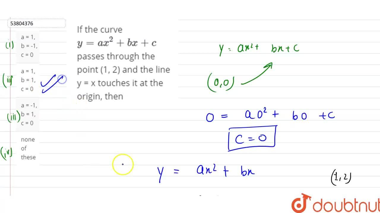 Solution for If the curve y=ax^(2)+bx+c passes through the po