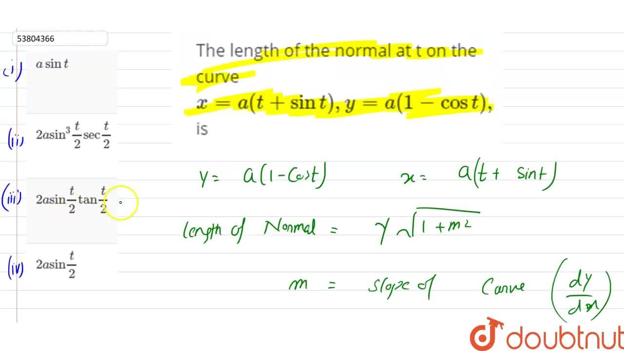 The length of the normal at t on the curve x=a(t+sint), y=a(1-cos t), is