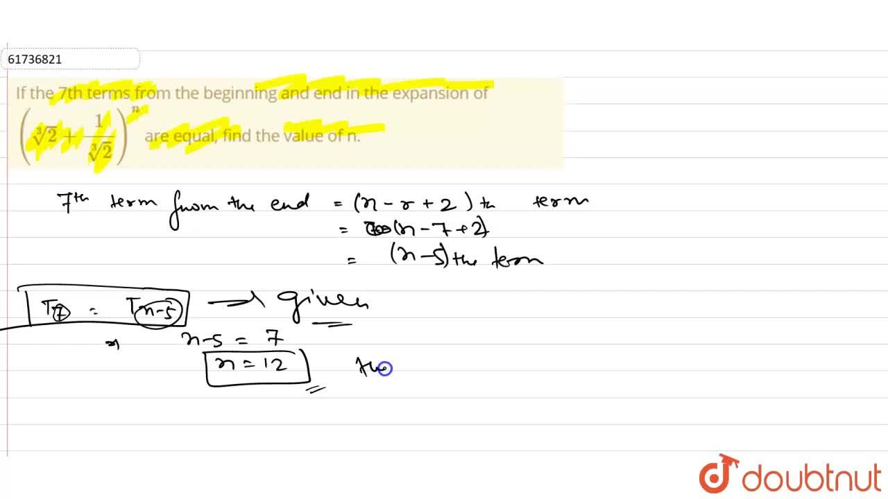 Solution for If the 7th terms from the beginning and end in the