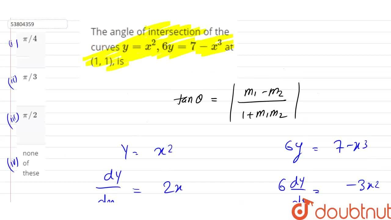 Solution for The angle of intersection of the curves y=x^(2),