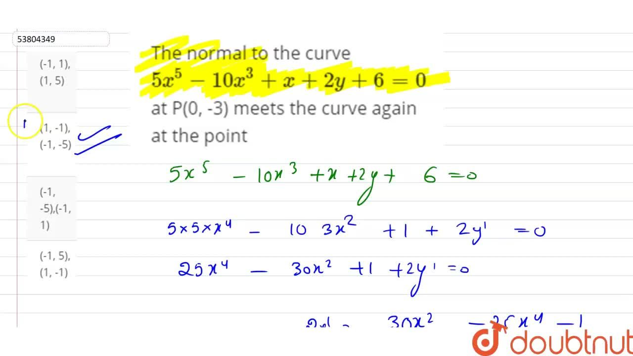 The normal to the curve 5x^(5)-10x^(3)+x+2y+6 =0 at P(0, -3) meets the curve again at the point