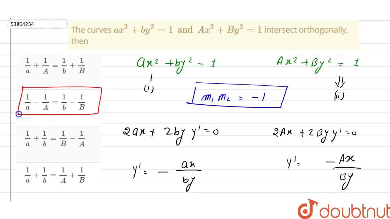 Solution for The curves ax^(2)+by^(2)=1 and Ax^(2)+B y^(2) =1