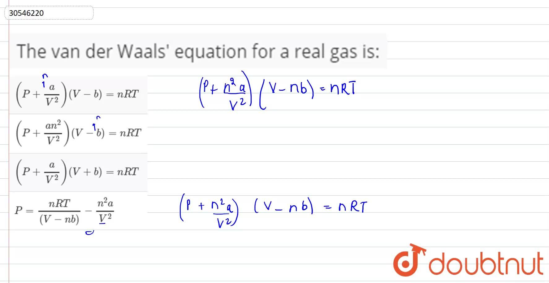 Solution for The van der Waals' equation for a real gas is: