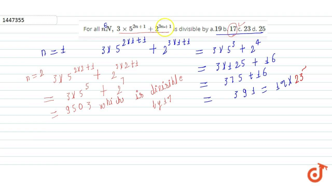 Solution for For all n in N , 3xx5^(2n+1)+2^(3n+1) is divisib