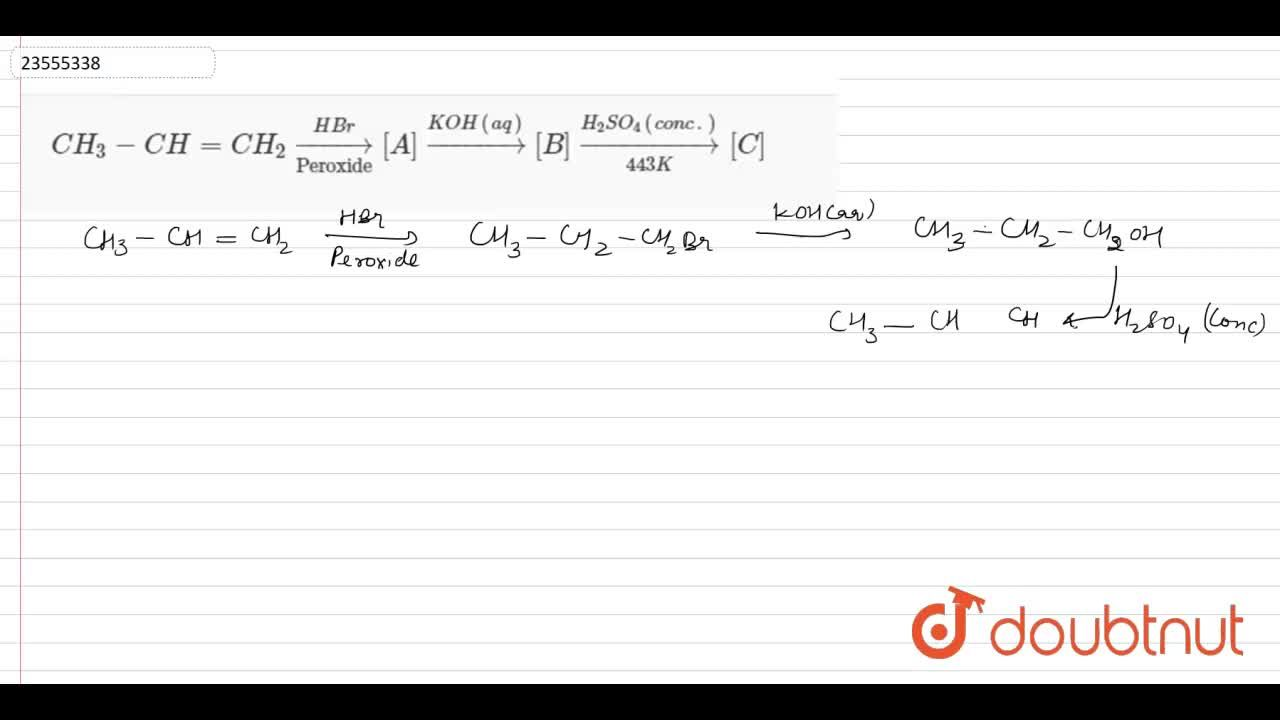 """Solution for CH_(3)-CH=CH_(2)underset(""""Peroxide"""")overset(HBr)t"""