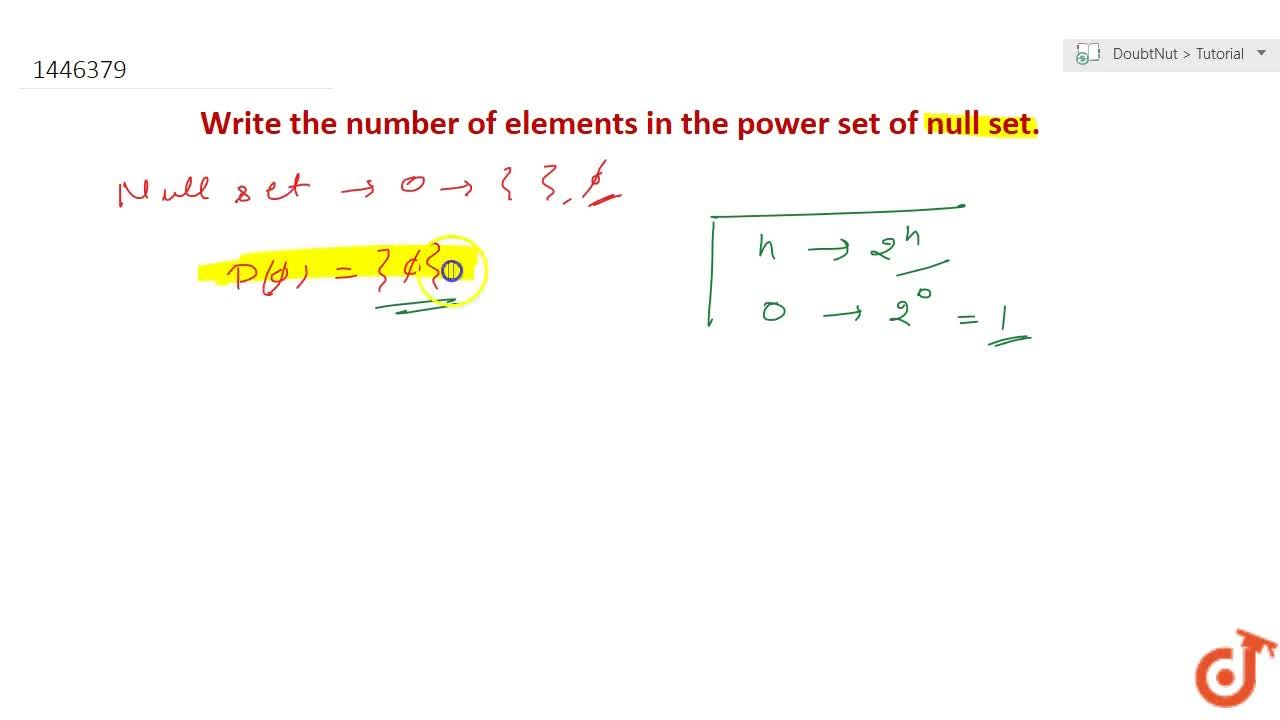 Solution for Write the number of elements in the power set of n