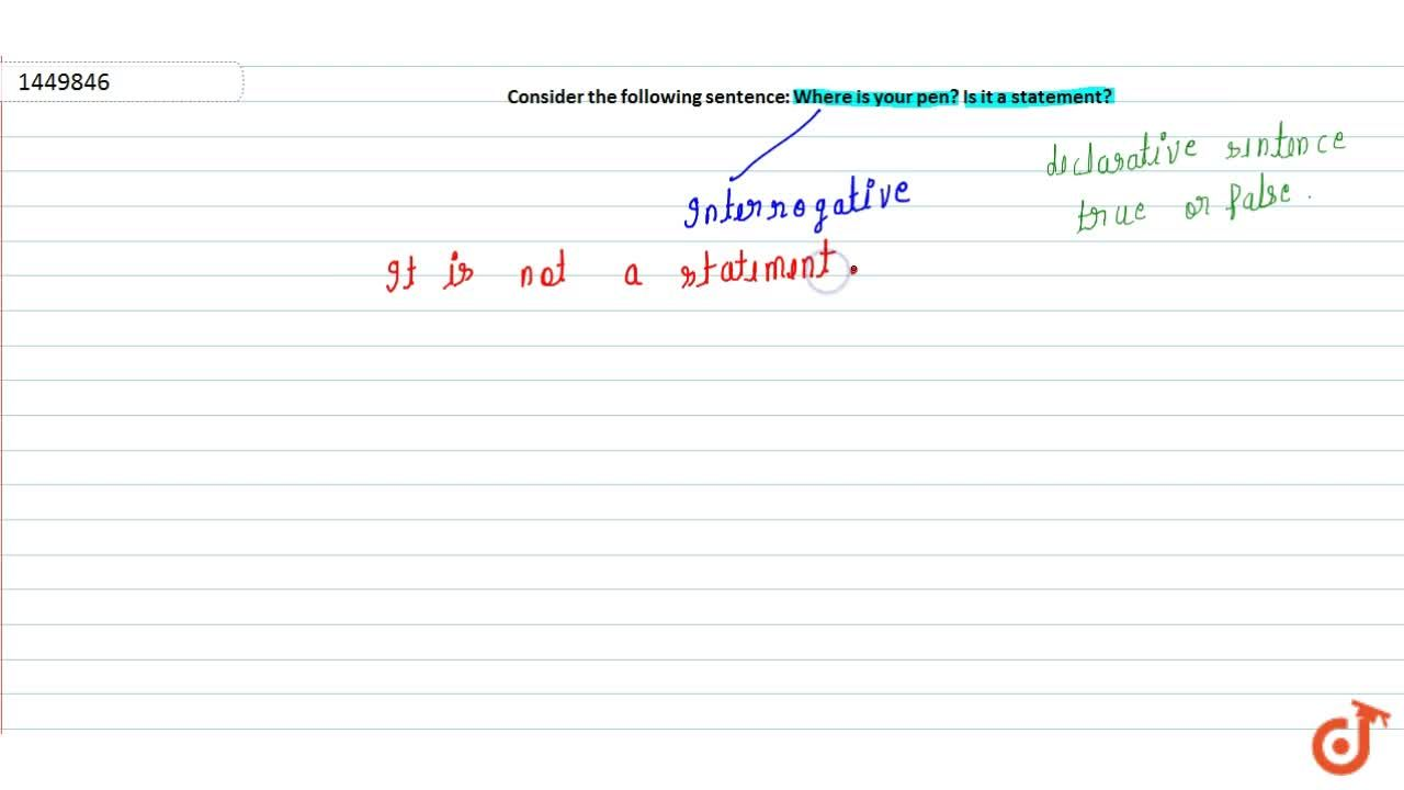Solution for Consider the following sentence: Where is your pen