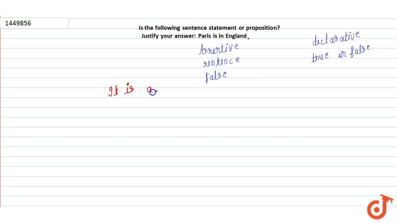 Solution for Is the following sentence statement or proposition