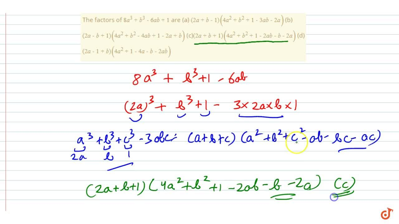 Solution for  The factors of 8a^3+b^3-6a b+1 are (a) (2a+b