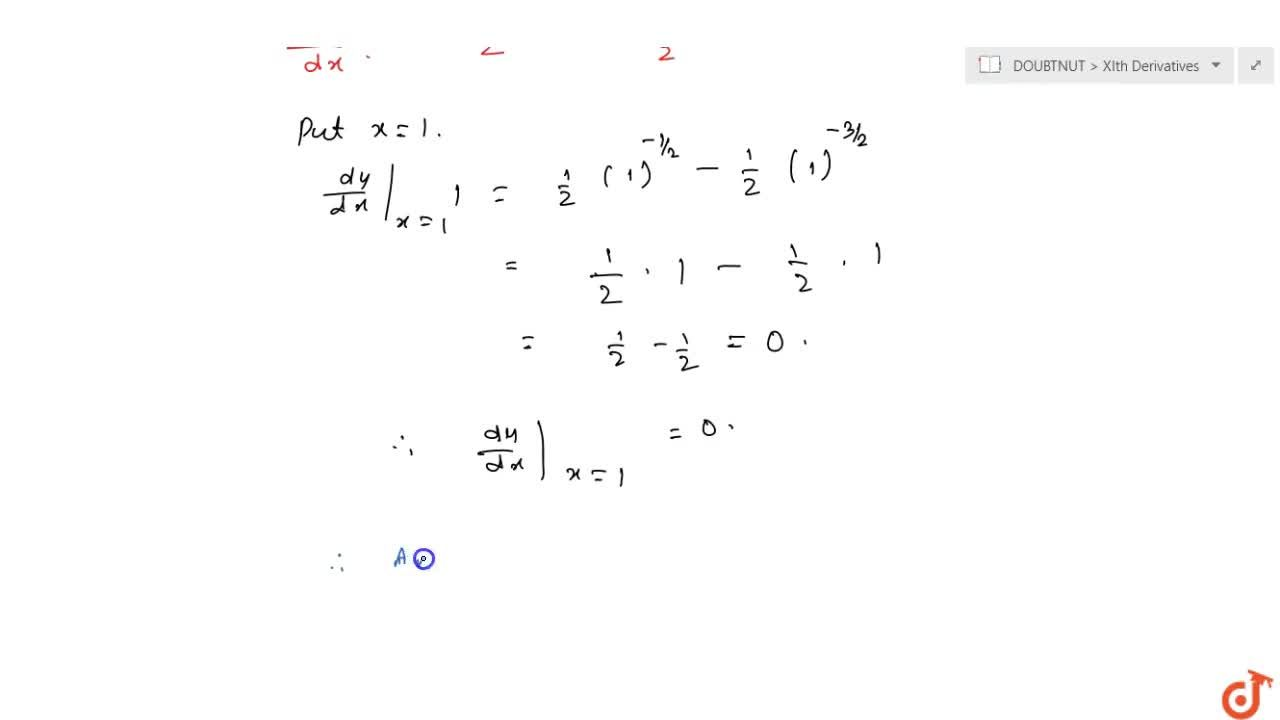 Solution for If y=sqrt(x)+1,(sqrt(x)), then (dy),(dx) \ at \