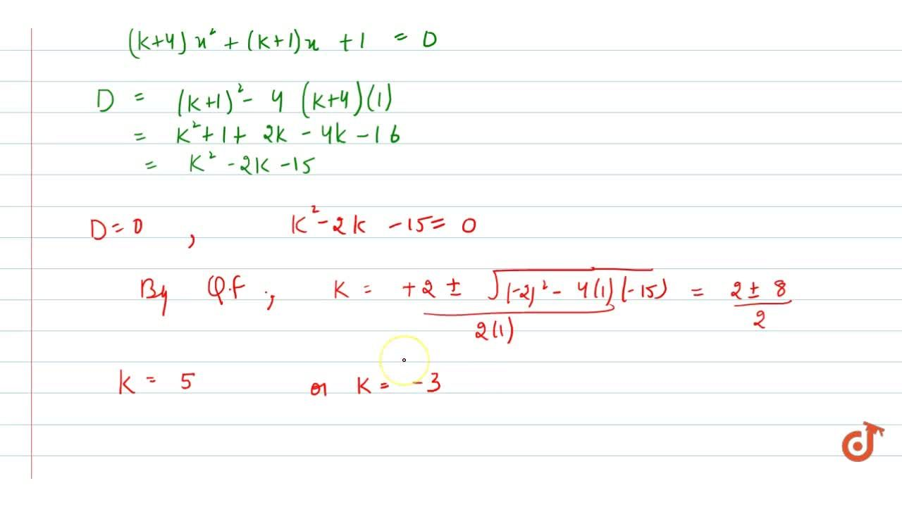 Solution for Find the   values of k for which   the roots a