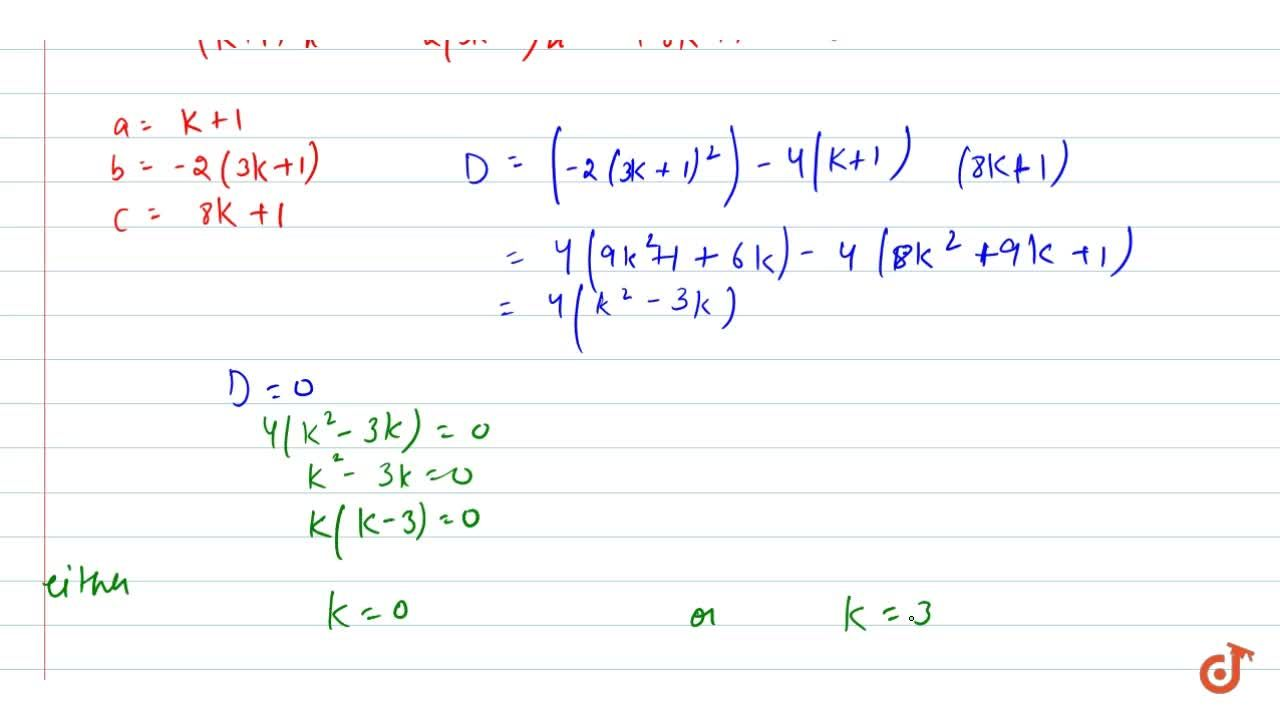 Solution for Find the   values of k for which (k+1)x^2-2(3k