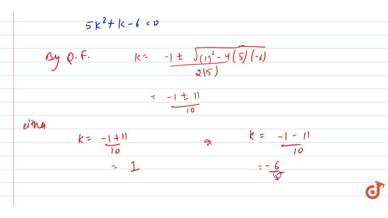 Solution for Find the   values of k for which 5x^2-4x+2+k(4