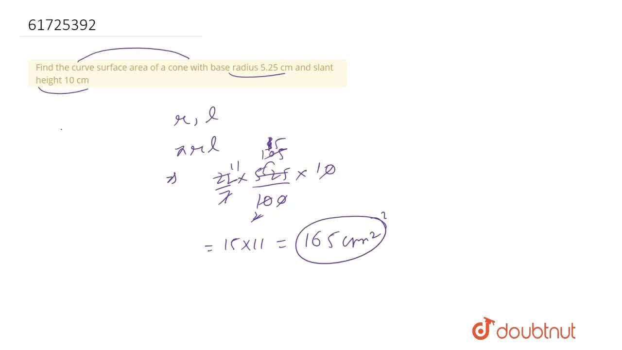 Find the curve surface area of a cone with base radius 5.25 cm and slant height 10 cm