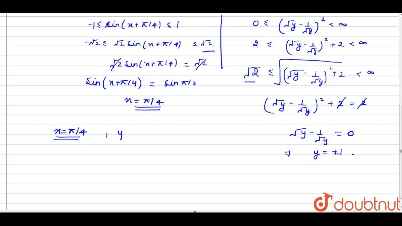 If sinx+cosx=sqrt(y+1,y), y gt 0, x in[0,pi], then find the least value of x satisfying the given conditions.