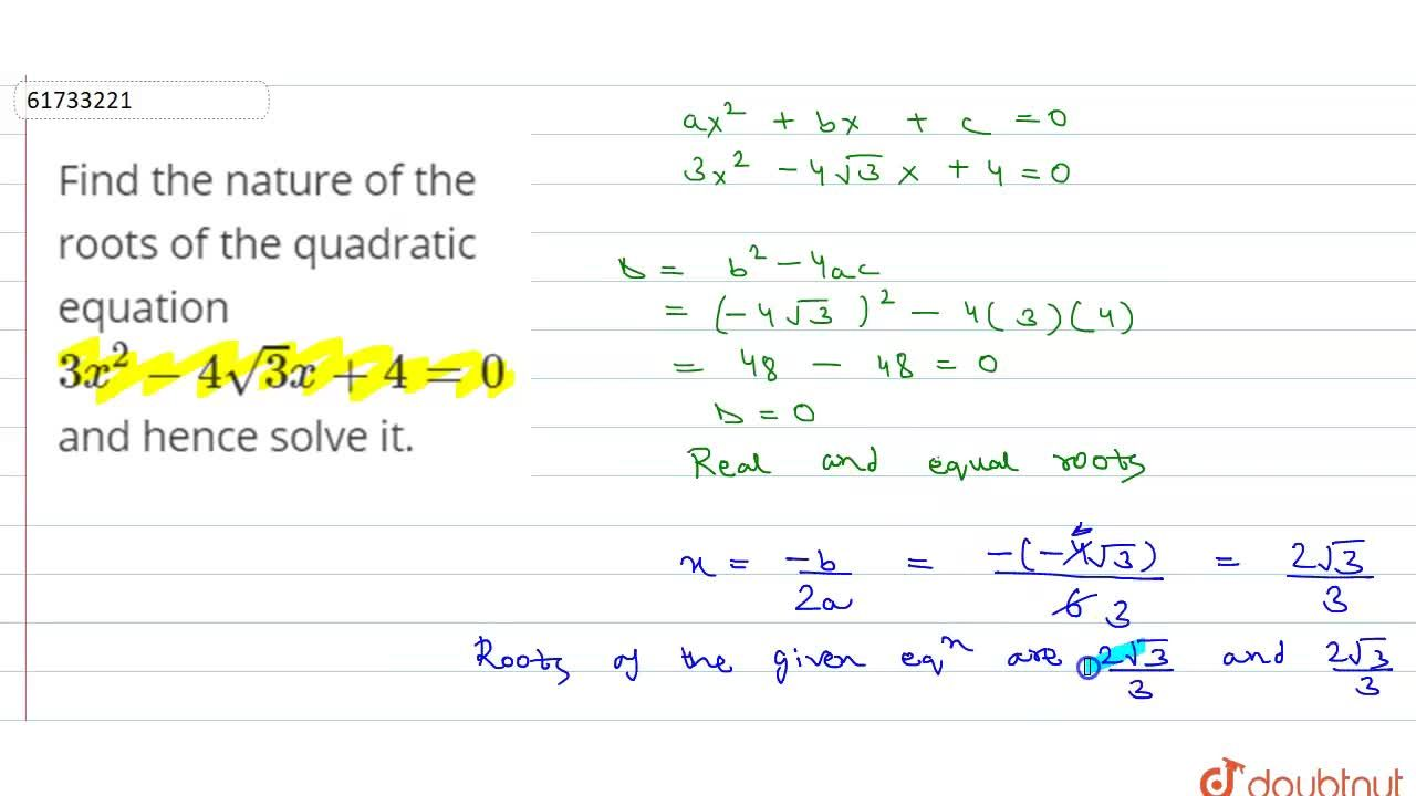 Solution for Find the nature of the roots of the quadratic equa