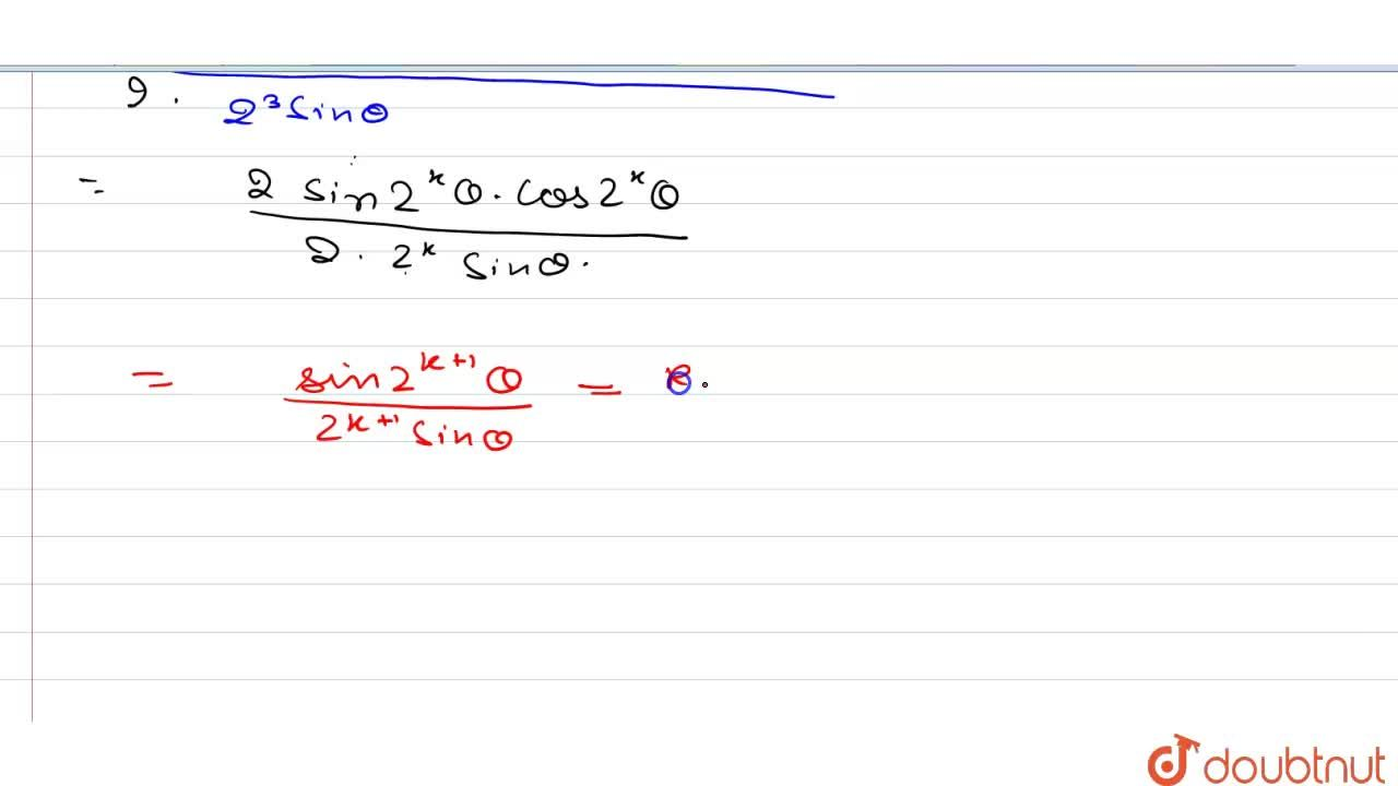 Solution for For all n in N, cos theta cos 2theta cos 4theta .
