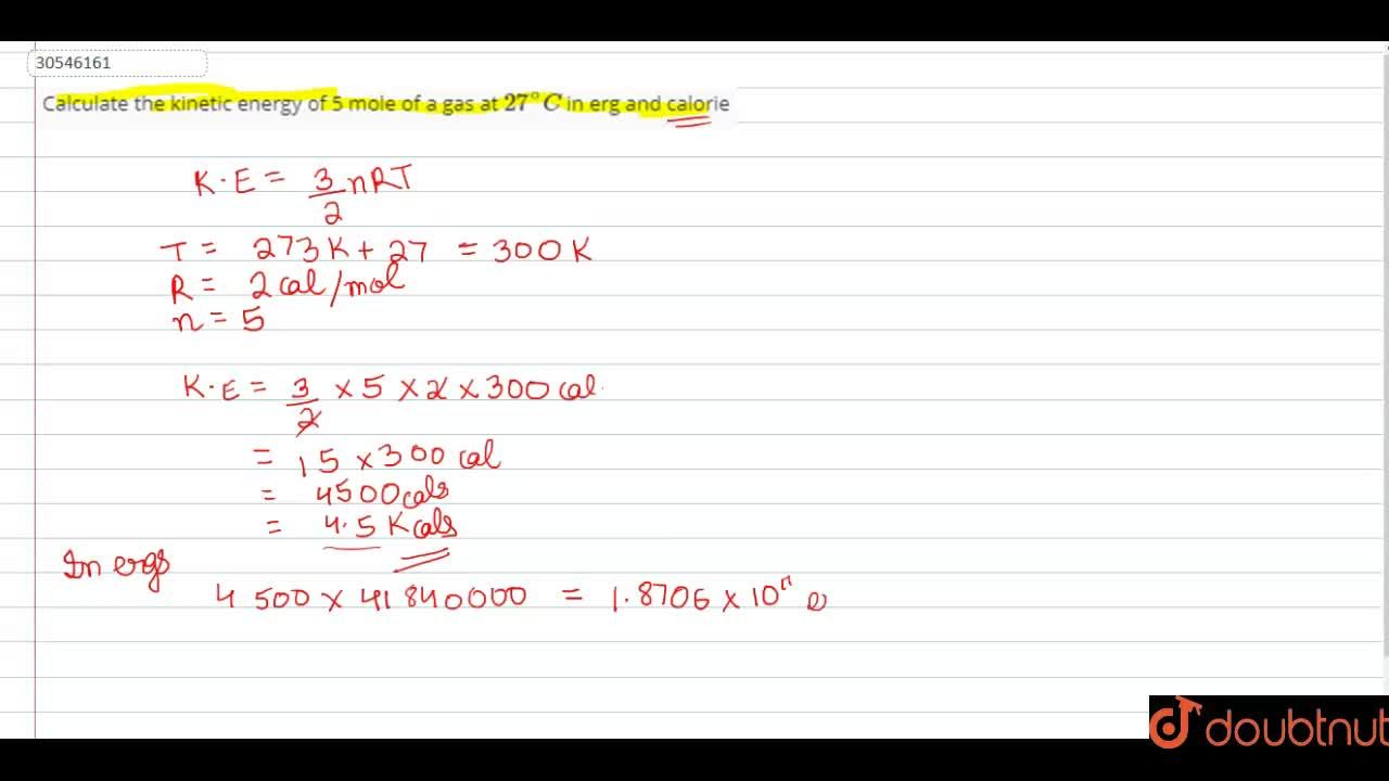 Solution for Calculate the kinetic energy of 5 mole of a gas at