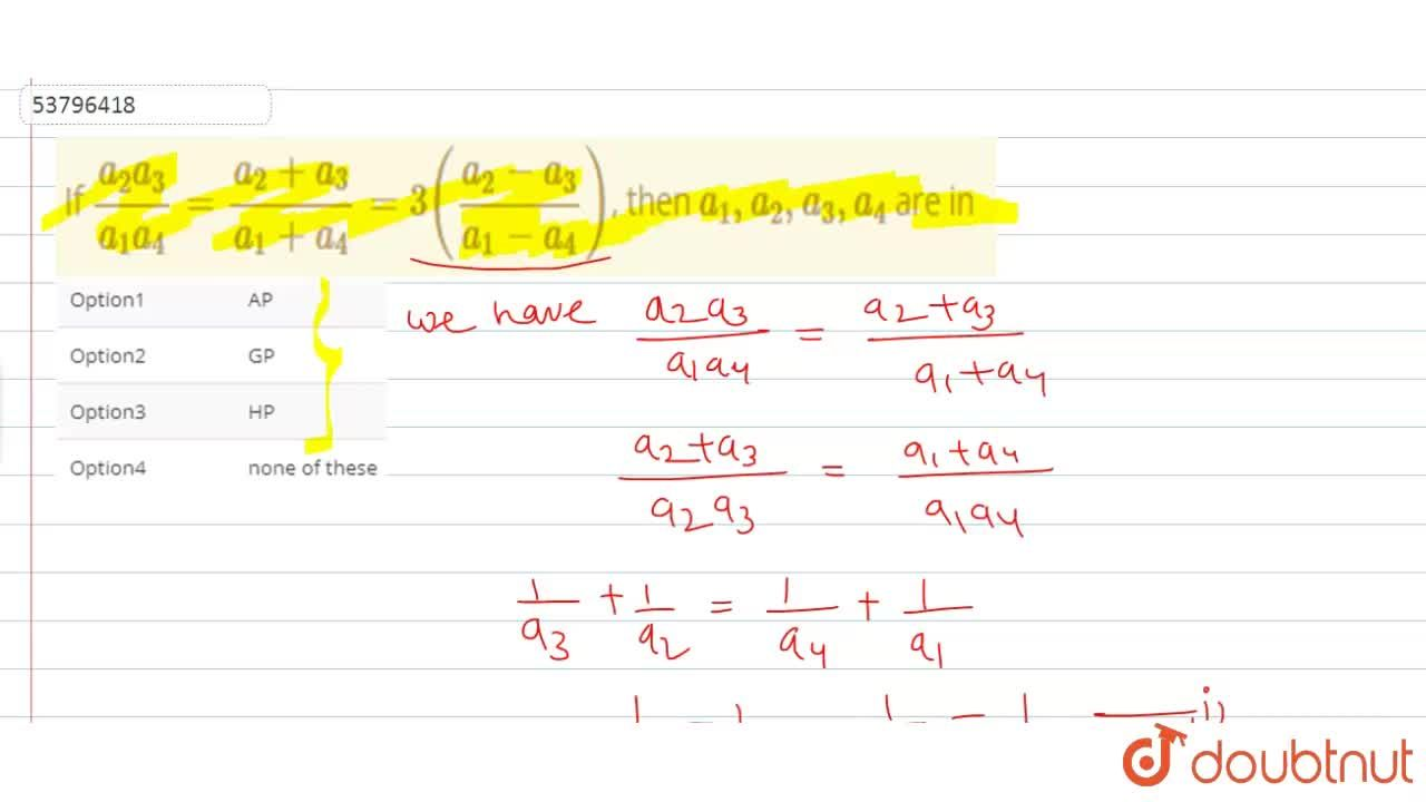 Solution for If (a_(2)a_(3)),(a_(1)a_(4))=(a_(2)+a_(3)),(a_(1)
