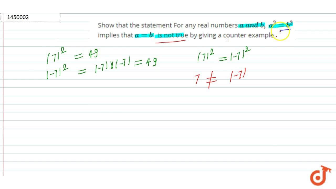 Solution for Show that the statement For any real numbers a\ a