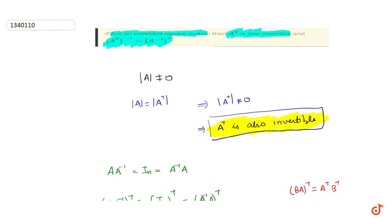 Solution for If A is an invertible square matrix; then A^T is