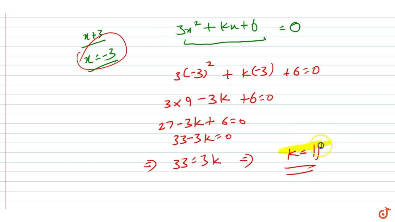 Solution for Find the value of k , if x+3 is a factor of 3