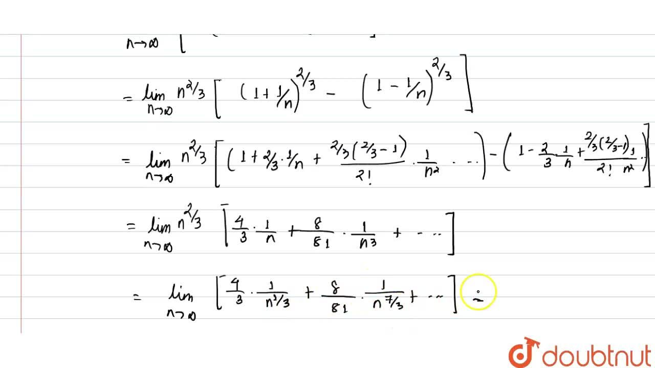 Solution for The value of lim_(ntooo) [root(3)((n+1)^(2))-root