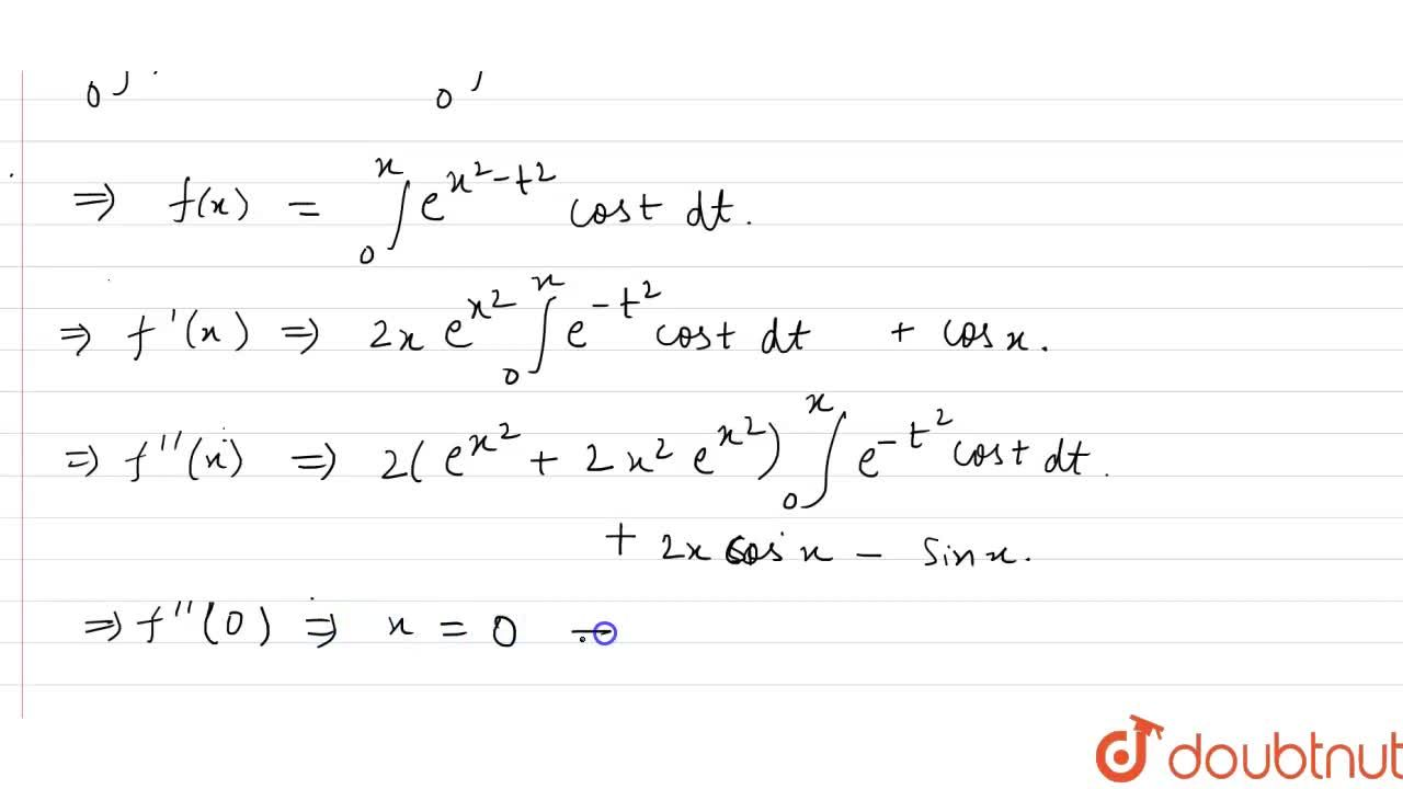 Let f(x) be a differentiable function satisfying f(x)=int_(0)^(x)e^((2tx-t^(2)))cos(x-t)dt, then find the value of f''(0).