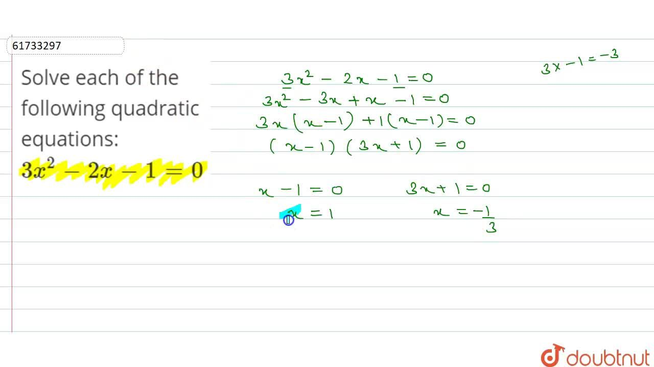 Solution for Solve each of the following quadratic equations: <