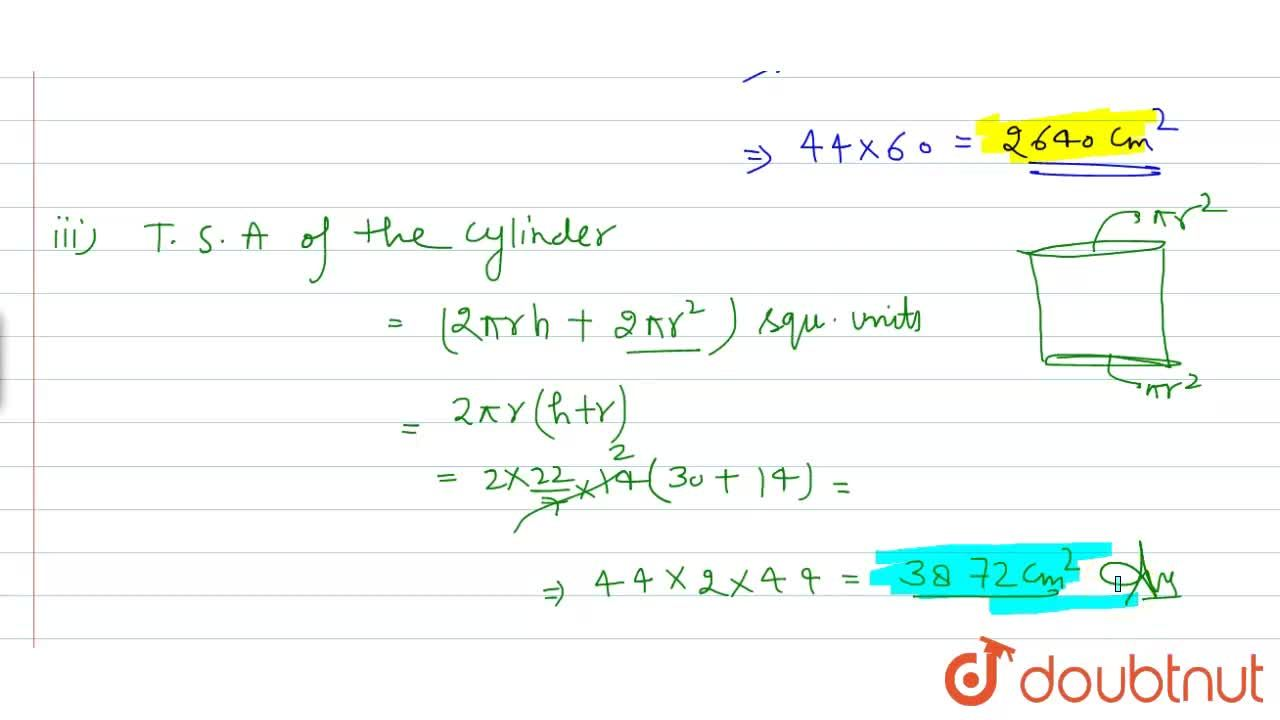 Solution for Find the (i) volume, (ii) area of curved surface a