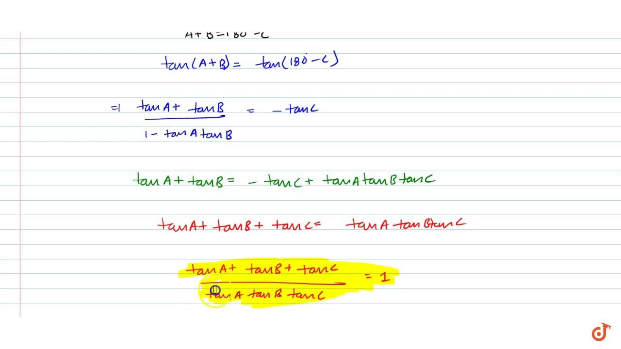 If A+B+C=180^0 , then (t a n A+t a n B+t a n C),(t a n A\ t a n B\ t a n C) is equal to t a n A t a n B t a n C b. 0 c. 1 d. none of these