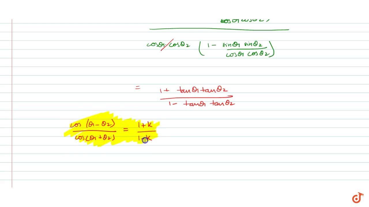 """Solution for If t a ntheta_1t a ntheta_2=k , then (""""cos""""(the"""