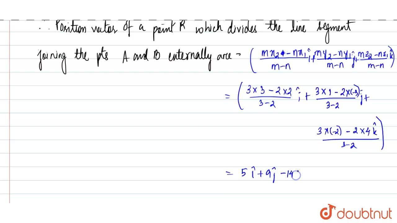Solution for Find the position vector of a point R which divide