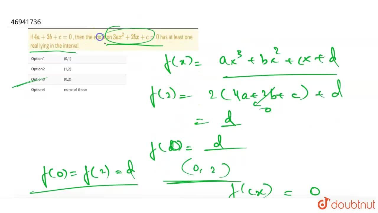 Solution for If 4a+2b+c=0 , then the equation 3ax^(2)+2bx+c=