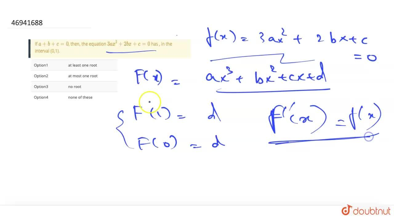Solution for If  a+b+c=0, then, the equation 3ax^(2)+2bx+c=0